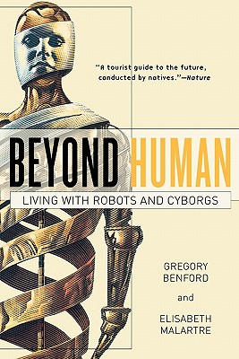 Beyond Human By Benford, Gregory/ Malartre, Elisabeth